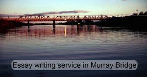 Essay writing service in Murray Bridge