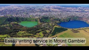Essay writing service in Mount Gambier